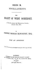 The Dialect of West Somerset: A Paper Read Before the Philological Society, January 15, 1875, Volume 17, Issue 1
