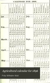 Agricultural Calendar for 1896: A Reference Book for Farmers