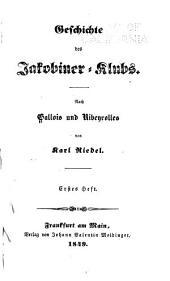 Geschichte des Jakobiner-klubs: Band 1
