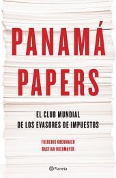 Panamá Papers (Edición mexicana): El club mundial de los evasores de impuestos.
