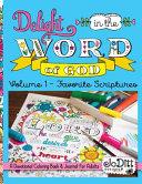 Delight in the Word of God  Volume 1   Favorite Scriptures