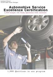ASE Automotive A1-A8 Sample Questions 1,000 Questions book; Automotive Service Excellence Certification ASE: ASE Automotive A1-A8