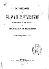 Disposiciones de Espanã y de los Estados Unidos referentes á la guerra y declaraciones de neutralidad