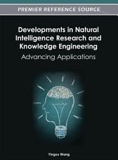 Developments in Natural Intelligence Research and Knowledge Engineering: Advancing Applications: Advancing Applications