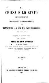 La chiesa e lo stato in Piemonte: sposizione storico-critica dei rapporti fra la S. Sede e la corte di Sardegna dal 1000 al 1854, Volume 2