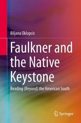 Faulkner And The Native Keystone Book PDF