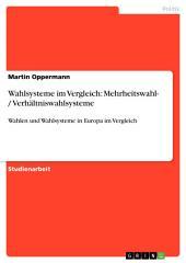 Wahlsysteme im Vergleich: Mehrheitswahl- / Verhältniswahlsysteme: Wahlen und Wahlsysteme in Europa im Vergleich
