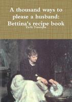 a thousand ways to please a husband  Betiina s recipe book PDF