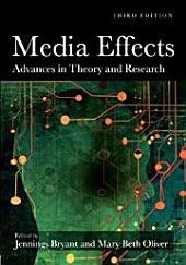 Media Effects: Advances in Theory and Research, Edition 3