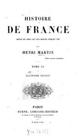 Histoire de France: Depuis les temps les plus reculés jusqu'en 1789, Volume11