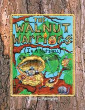The Walnut Warriors® (In a Nutshell): In a Nutshell