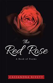 The Red Rose: A Book of Poems