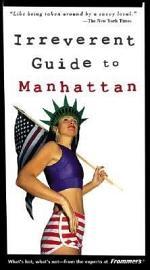 Frommer'sIrreverent Guide to Manhattan