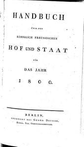 Handbuch über den Königlich Preußischen Hof und Staat: für das Jahr .... 1800