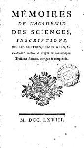 Mémoires de l'Académie des sciences, inscriptions, belles-lettres, beaux-arts, &c. nouvellement établie à Troyes en Champagne