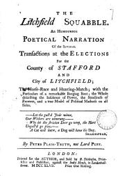 The Litchfield Squabble: An Humourous Poetical Narration of the Several Transactions at the Elections for the County of Stafford and City of Litchfield; ...