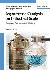 Asymmetric Catalysis on Industrial Scale: Challenges, Approaches and Solutions, Edition 2