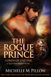 The Rogue Prince: Cat-Shifter Romance: Lords of the Var (A Dragon Lords Story), #4