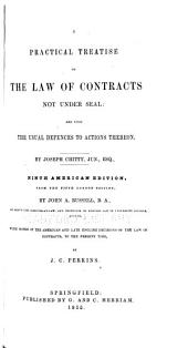 A Practical Treatise on the Law of Contracts Not Under Seal: And Upon the Usual Defences to Action Thereon