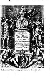 Historia de la vida y hechos del emperador Carlos V. maximo, fortissimo, rey catholic de España, y de las Indias, islas, y tierra firma del mar oceano, &c: Volumen 2
