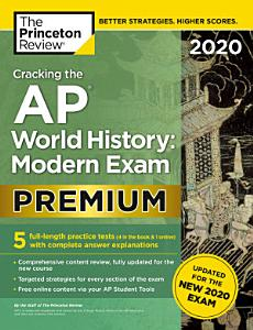 Cracking the AP World History: Modern Exam 2020, Premium Edition Book