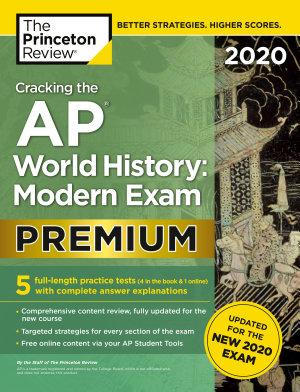 Cracking the AP World History  Modern Exam 2020  Premium Edition