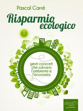 Risparmio ecologico: Gesti concreti che salvano l'economia e l'ambiente