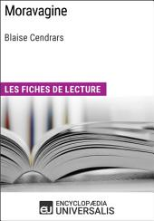 Moravagine de Blaise Cendrars: Les Fiches de lecture d'Universalis