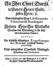 Klaglibell an Ihre Chl. D. in Baiern in puncto fidei Commisi Rundingiani: contra die Erzbisch. Gläubiger ... umb inbegriffene Erkandnus und Declaration