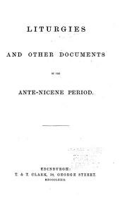 Ante-Nicene Christian Library: Early liturgies and other documents (1872)