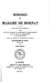 Mémoires de Madame de Mornay: édition revue sur les manuscrits, publiée avec les variantes et accompagnée de lettres inédites de mr et de mme Du Plessis Mornay et de leurs enfants, Volume2