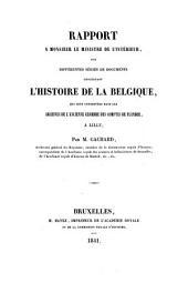 Rapport à Monsieur le ministre de l'intérieur: sur différentes séries de documents concernant l'histoire de la Belgique, qui sont conservées dans les archives de l'ancienne chambre des comptes de Flandre, à Lille