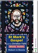 St Marks Gospel and the Christian Faith