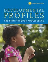 Developmental Profiles: Pre-Birth Through Adolescence: Edition 8