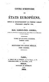 Cours d'histoire des états Européens: depuis le bouleversement de l'Empire romain d'occident jusqu'en 1789. Histoire du XVIII siècle, 10 ; table alphabétique des volumes XXXVII à XLVI, Volume46,Numéro1
