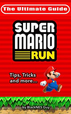 NES Classic  The Ultimate Guide To Super Mario Bros   A look inside the pipes   At The History  Super Cheats   Secret Levels of one of the most iconic videos games in history PDF