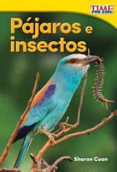 Pájaros e insectos (Birds and Bugs) (Spanish Version)