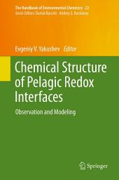 Chemical Structure of Pelagic Redox Interfaces: Observation and Modeling