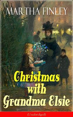 Christmas with Grandma Elsie  Unabridged