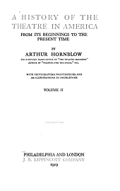 A History of the Theatre in America from Its Beginnings to the Present Time: Volume 2