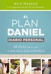 El plan Daniel, diario personal: 40 días hacia una vida más saludable