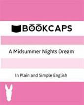 A Midsummer Nights Dream In Plain and Simple English: A Modern Translation and the Original Version