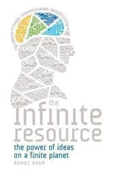 The Infinite Resource: The Power of Ideas on a Finite Planet