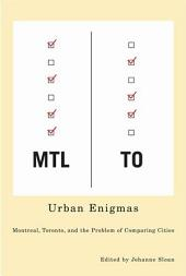 Urban Enigmas: Montreal, Toronto, and the Problem of Comparing Cities