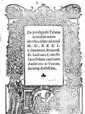 De prodigiosis Tyberis inundationibus ab orbe condito ad annum 1531. commentarii, reuerendi D. Ludouici Comesii: ..