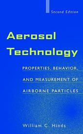 Aerosol Technology: Properties, Behavior, and Measurement of Airborne Particles, Edition 2