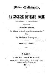 Platon-Polichinelle, ou La sagesse devenue folie pour se mettre à la portée du siècle