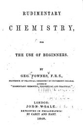 Rudimentary chemistry for the use of beginners