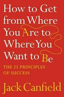How to Get from Where You Are to Where You Want to Be PDF