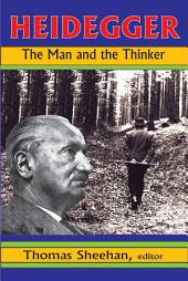 Heidegger: The Man and the Thinker